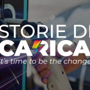 Storie di Carica, It's time to be the change. Sono arrivate le storie che parlano del cambiamento.